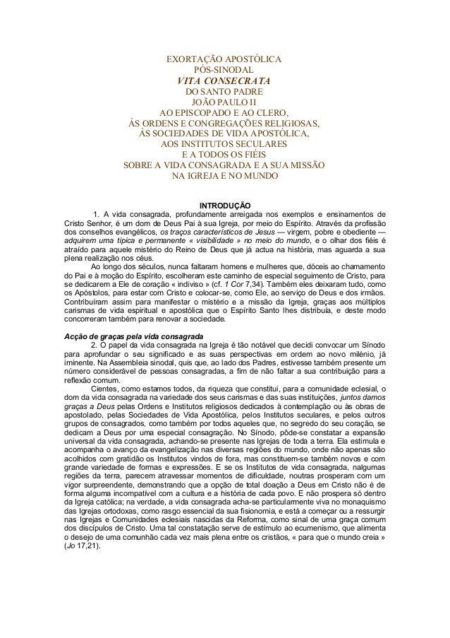 EXORTAÇÃO APOSTÓLICA PÓS-SINODAL VITA CONSECRATA DO SANTO PADRE JOÃO PAULO II AO EPISCOPADO E AO CLERO, ÀS ORDENS E CONGRE...