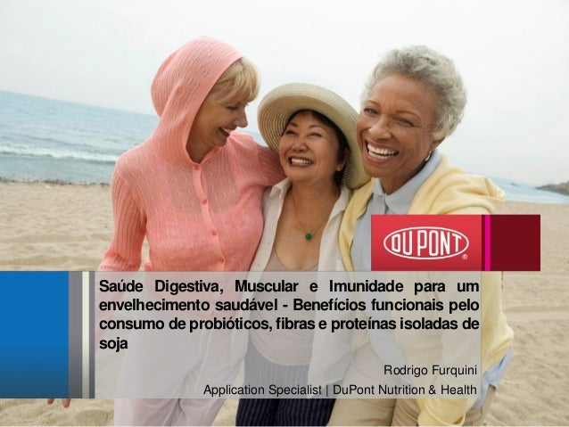Saúde Digestiva, Muscular e Imunidade para um envelhecimento saudável - Benefícios funcionais pelo consumo de probióticos,...