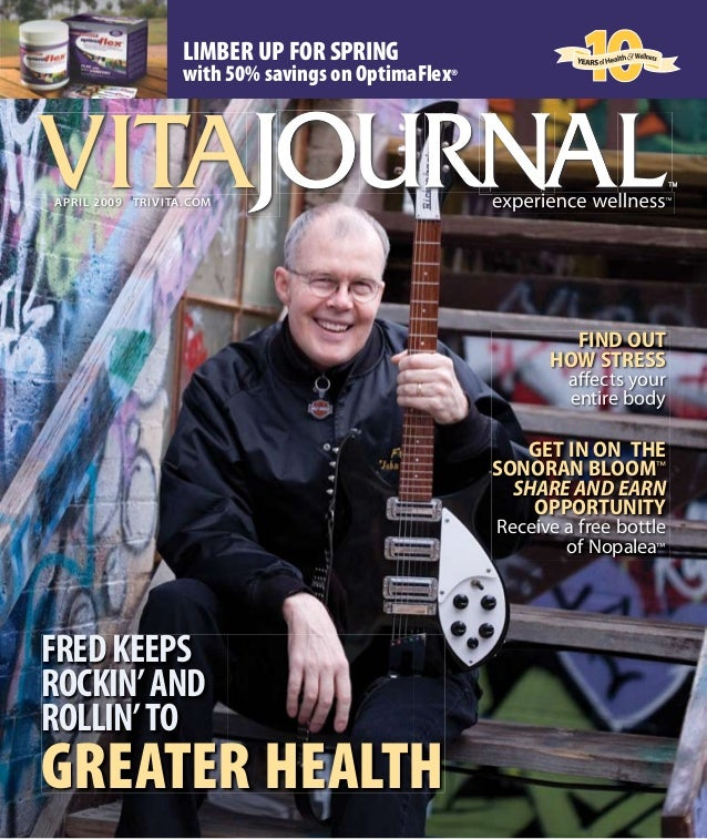 VITAApriL 2009 TriViTA.coMFREDKEEPSROCKIN'ANDROLLIN'TOGREATER HEALTHFIND OUTHOW STRESSaffects yourentire bodyGET IN ON THE...