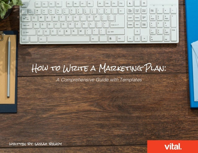 How to Write a Marketing Plan: A Comprehensive Guide with Templates written by: sarah brady