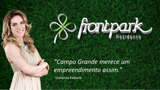 Frontpark Residence - 2, 3 e 4 quartos - Campo Grande