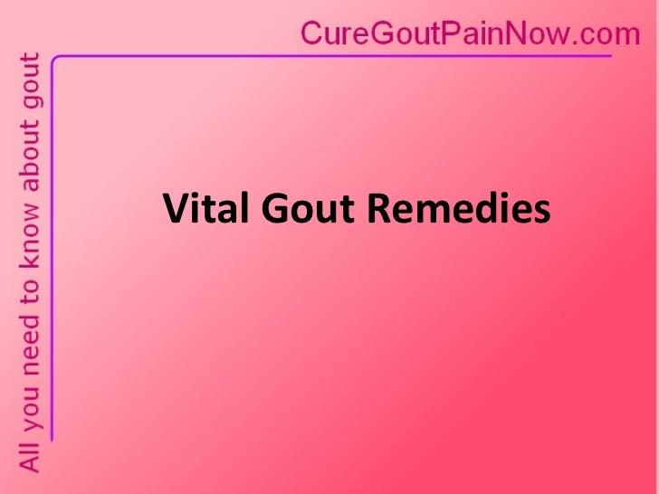 Vital Gout Remedies