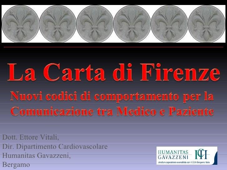 Dott. Ettore Vitali,  Dir. Dipartimento Cardiovascolare  Humanitas Gavazzeni,  Bergamo