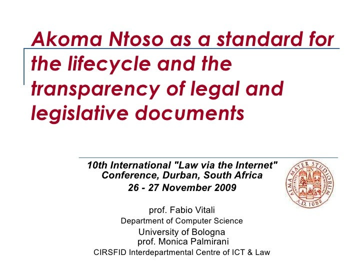 Akoma Ntoso as a standard for the lifecycle and the transparency of legal and legislative documents  10th International &q...