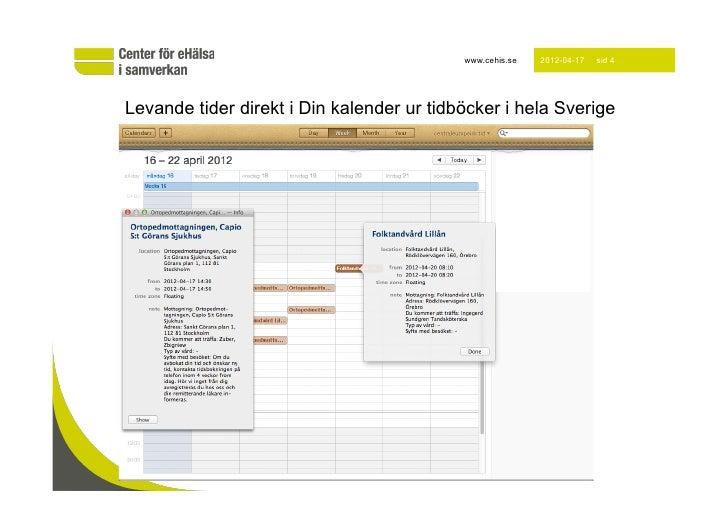 www.cehis.se   2012-04-17   sid 4Levande tider direkt i Din kalender ur tidböcker i hela Sverige