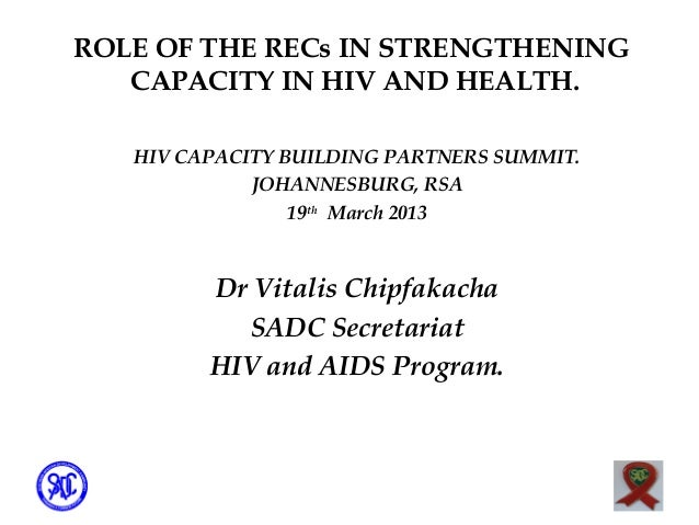 ROLE OF THE RECs IN STRENGTHENING   CAPACITY IN HIV AND HEALTH.   HIV CAPACITY BUILDING PARTNERS SUMMIT.             JOHAN...