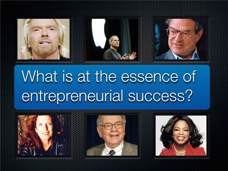 What is at the essence of entrepreneurial success?
