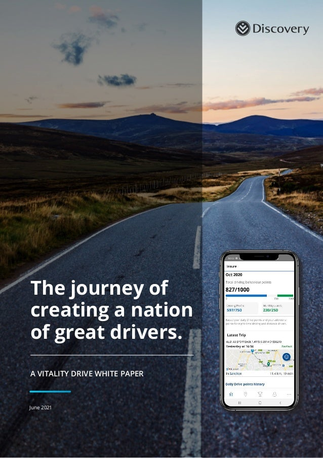 The journey of creating a nation of great drivers. A VITALITY DRIVE WHITE PAPER June 2021