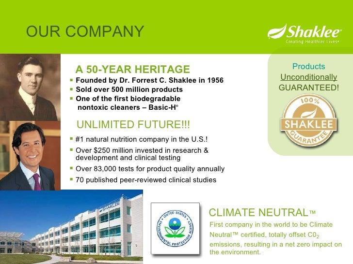 <ul><li>A 50-YEAR HERITAGE </li></ul><ul><li>Founded by Dr. Forrest C. Shaklee in 1956 </li></ul><ul><li>Sold over 500 mil...