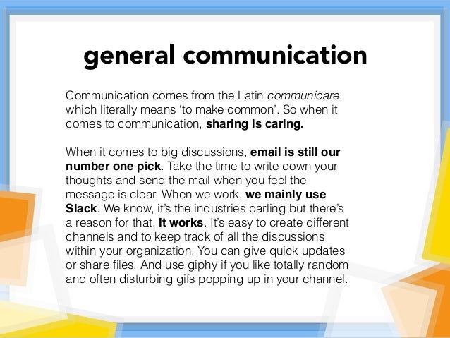 Communication comes from the Latin communicare, which literally means 'to make common'. So when it comes to communication,...
