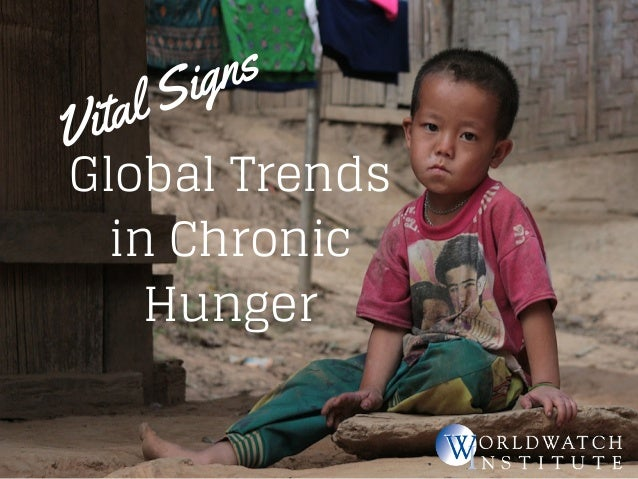 Vital Signs  Global Trends  in Chronic  Hunger