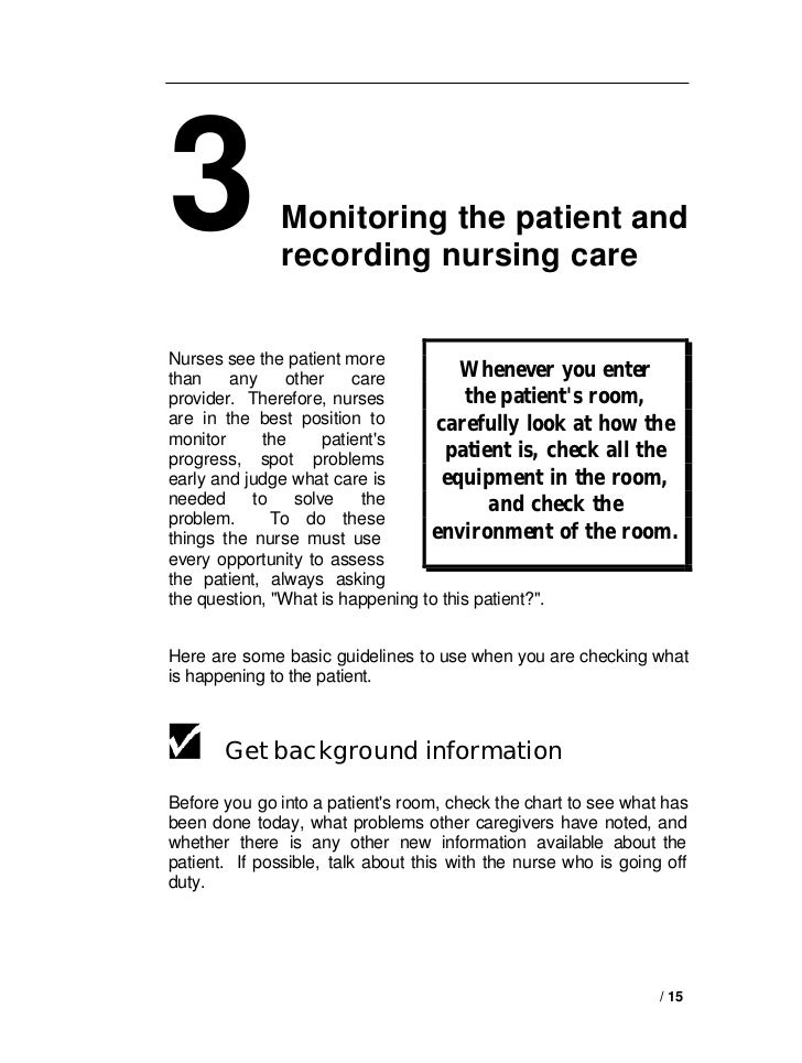 3             Monitoring the patient and              recording nursing careNurses see the patient morethan    any     oth...