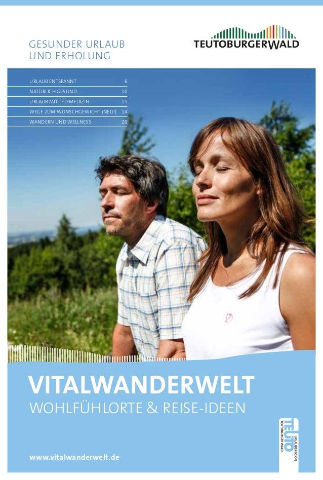 Gesunder Urlaub und Erholung www.vitalwanderwelt.de vitalwanderwelt Wohlfühlorte & Reise-ideen Urlaub entspannt 6 natürli...