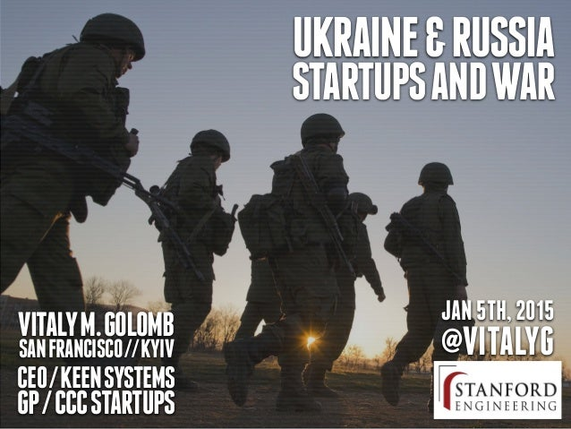 JAN5TH,2015 @VITALYGVITALYM.GOLOMB SANFRANCISCO//KYIV CEO/KEENSYSTEMS GP/CCCSTARTUPS UKRAINE&RUSSIA STARTUPSANDWAR
