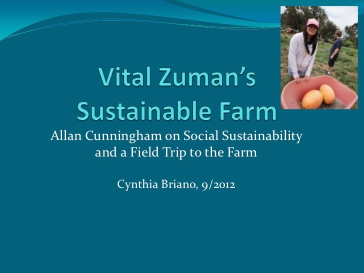 Allan Cunningham on Social Sustainability       and a Field Trip to the Farm          Cynthia Briano, 9/2012