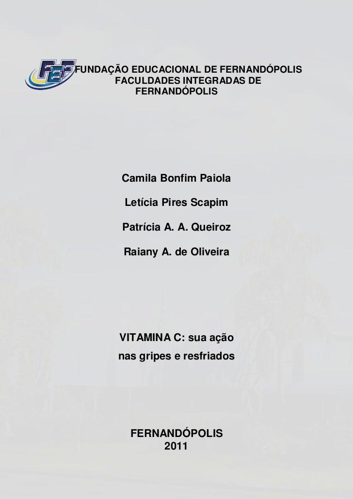 FUNDAÇÃO EDUCACIONAL DE FERNANDÓPOLIS      FACULDADES INTEGRADAS DE          FERNANDÓPOLIS       Camila Bonfim Paiola     ...