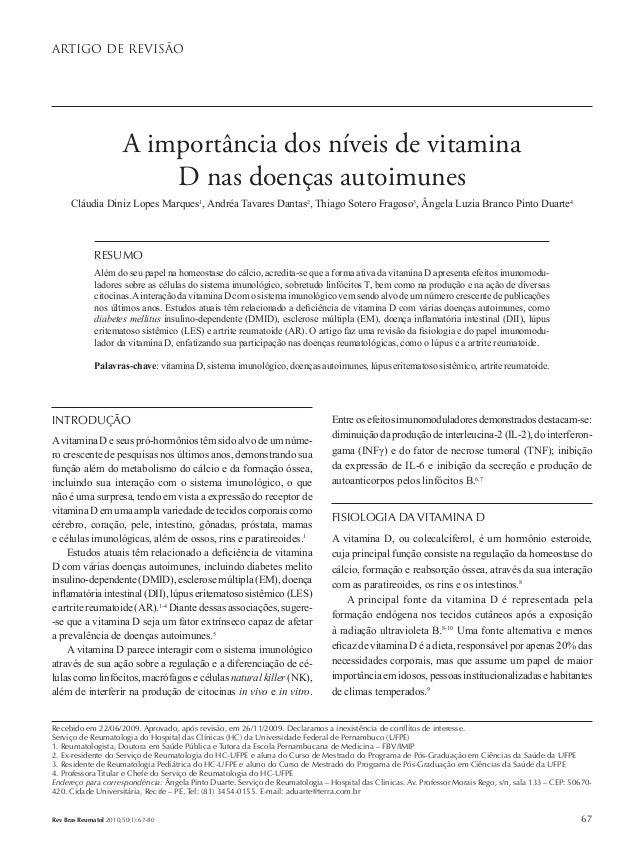 Artigo de revisão  A importância dos níveis de vitamina D nas doenças autoimunes Cláudia Diniz Lopes Marques1, Andréa Tava...