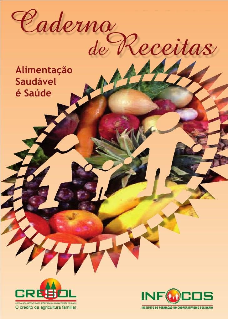 Caderno      deReceitas Alimentação Saudável é Saúde                   INSTITUTO DE FORMAÇÃO DO COOPERATIVISMO SOLIDÁRIO