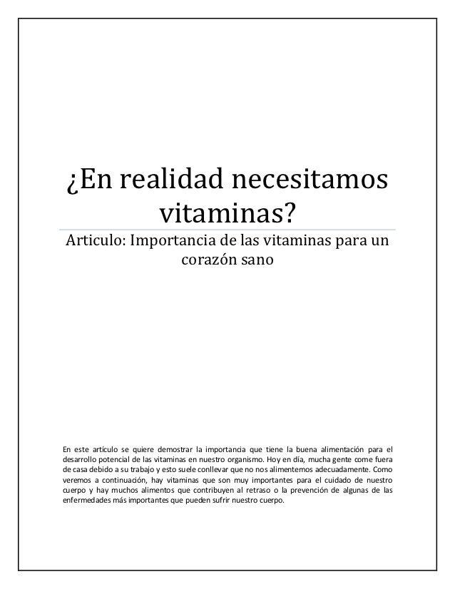 ¿En realidad necesitamos        vitaminas?Articulo: Importancia de las vitaminas para un                corazón sanoEn est...