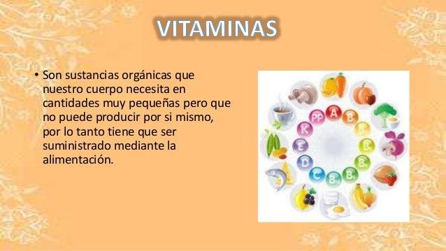 • Son sustancias orgánicas que nuestro cuerpo necesita en cantidades muy pequeñas pero que no puede producir por si mismo,...