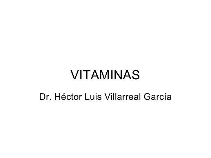 VITAMINAS Dr. Héctor Luis Villarreal García