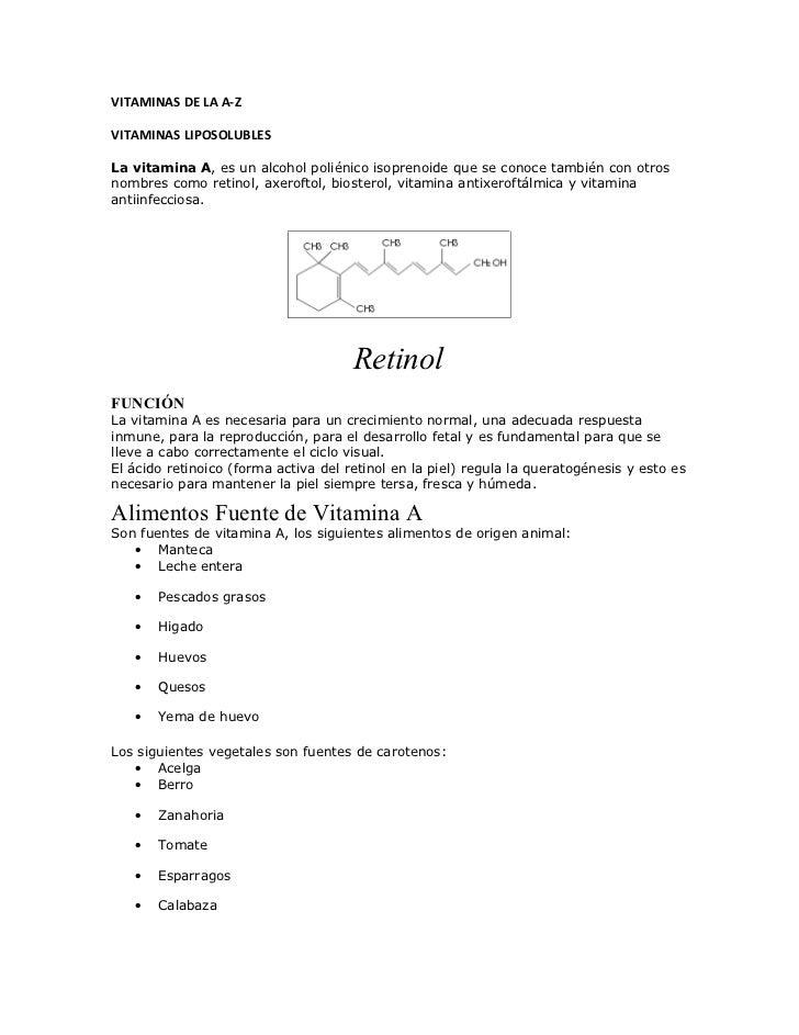 VITAMINAS DE LA A-ZVITAMINAS LIPOSOLUBLESLa vitamina A, es un alcohol poliénico isoprenoide que se conoce también con otro...