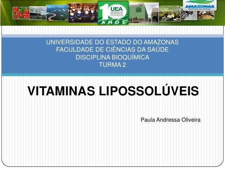 UNIVERSIDADE DO ESTADO DO AMAZONAS     FACULDADE DE CIÊNCIAS DA SAÚDE          DISCIPLINA BIOQUÍMICA                 TURMA...