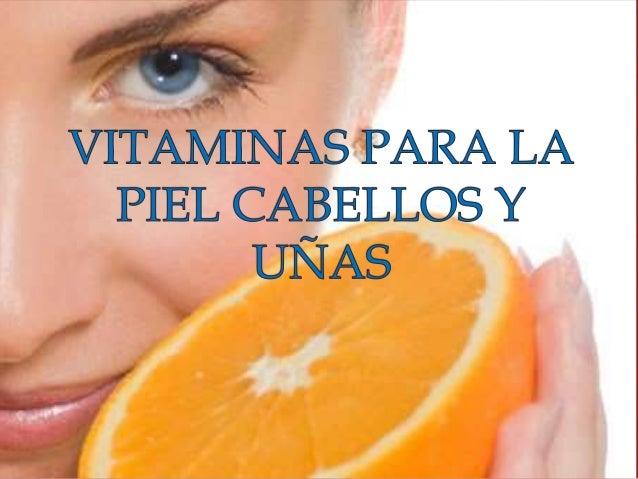 Vitaminas Para La Piel Cabellos Y Uñas