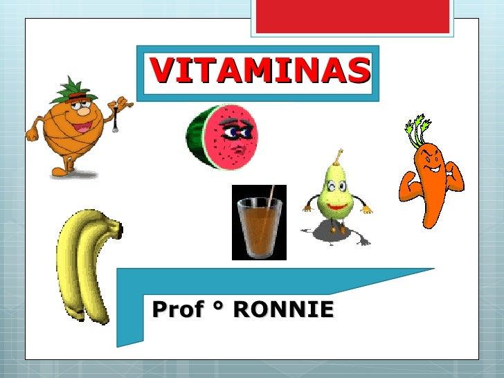 VITAMINAS Prof ° RONNIE