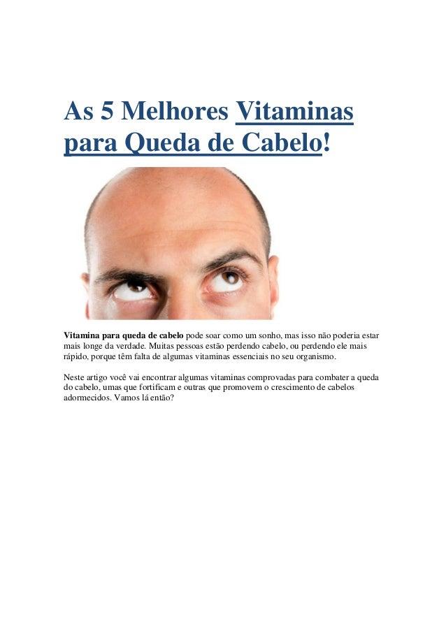 As 5 Melhores Vitaminas para Queda de Cabelo! Vitamina para queda de cabelo pode soar como um sonho, mas isso não poderia ...