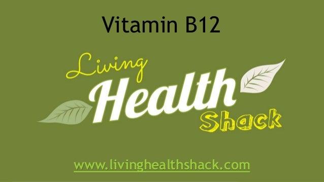 www.livinghealthshack.com Vitamin B12