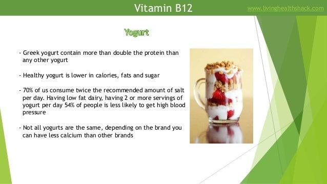 Vitamin B12 www.livinghealthshack.com - Greek yogurt contain more than double the protein than any other yogurt - Healthy ...