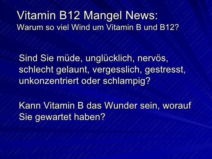 Vitamin B12 Mangel - Warum so viel Wind um Vitamin B und B12? Slide 2