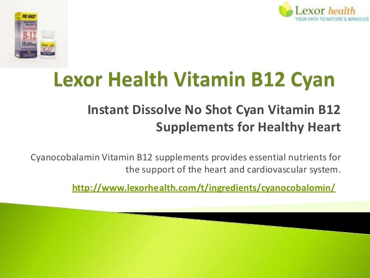 Instant Dissolve No Shot Cyan Vitamin B12                        Supplements for Healthy HeartCyanocobalamin Vitamin B12 s...