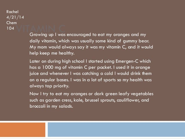 VITAMIN CGrowing up I was encouraged to eat my oranges and my daily vitamin, which was usually some kind of gummy bear. My...