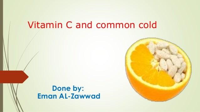 Vitamin C and common cold Done by: Eman AL-Zawwad
