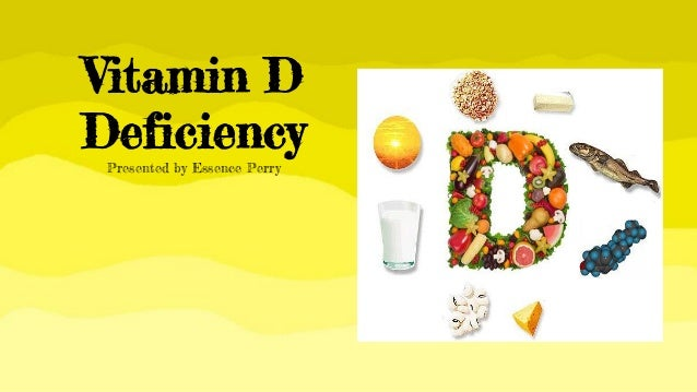 Vitamin D Deficiency Presented by Essence Perry