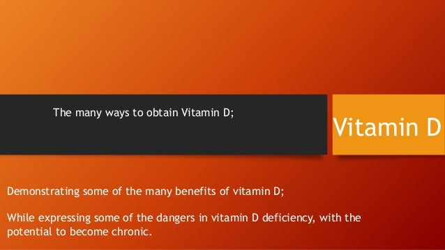The many ways to obtain Vitamin D;  Vitamin D  Demonstrating some of the many benefits of vitamin D; While expressing some...