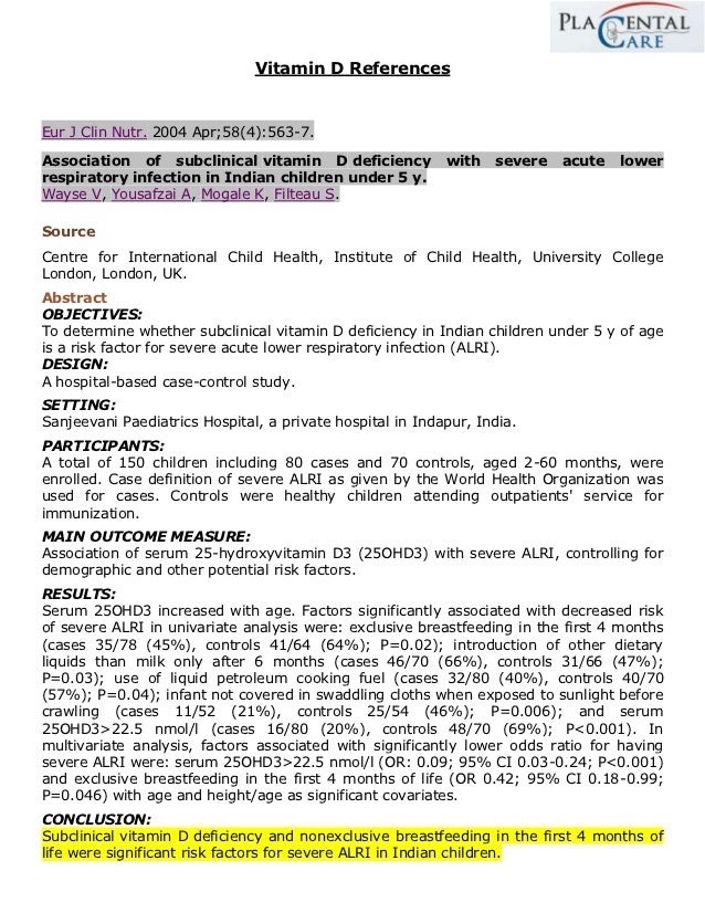 Vitamin D ReferencesEur J Clin Nutr. 2004 Apr;58(4):563-7.Association of subclinical vitamin D deficiency            with ...