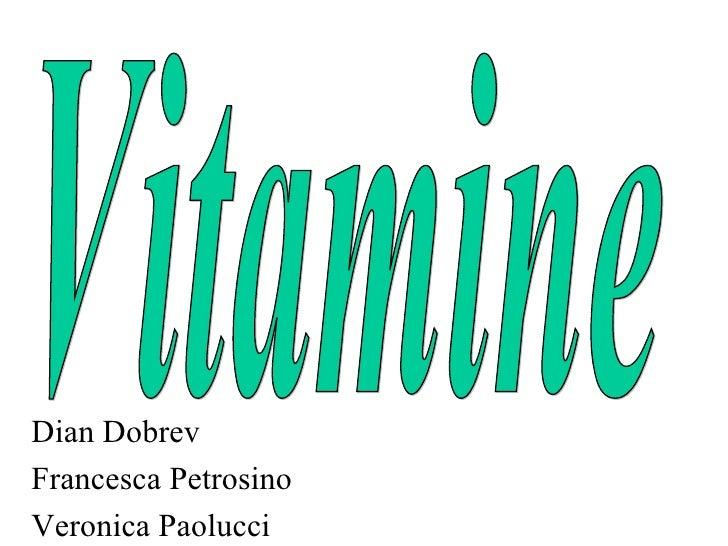 Dian Dobrev Francesca Petrosino Veronica Paolucci Vitamine