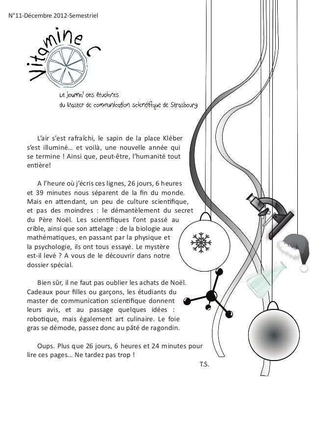 N°11-Décembre 2012-Semestriel         L'air s'est rafraîchi, le sapin de la place Kléber     s'est illuminé… et voilà, une...