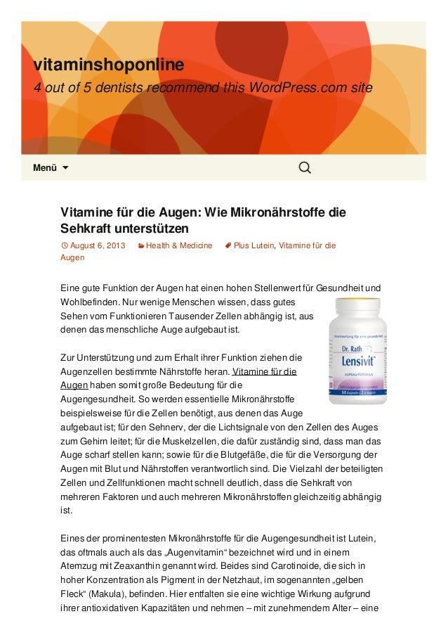 vitaminshoponline 4 out of 5 dentists recommend this WordPress.com site Menü  Vitamine für die Augen: Wie Mikronährstoffe...