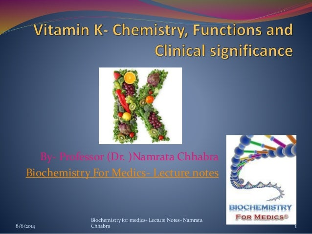 By- Professor (Dr. )Namrata Chhabra Biochemistry For Medics- Lecture notes 8/6/2014 1 Biochemistry for medics- Lecture Not...