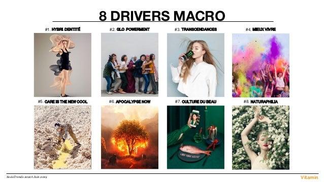 VitaminSocioTrends 2020 l Juin 2019 8 DRIVERS MACRO #1. HYBRI-DENTITÉ #2. GLO-POWERMENT #3. TRANSCENDANCES #6. APOCALYPSE ...