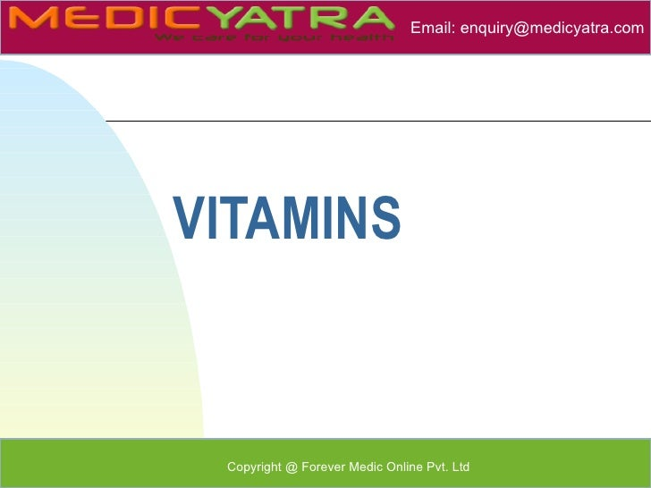 Email: enquiry@medicyatra.com        .VITAMINS Copyright @ Forever Medic Online Pvt. Ltd