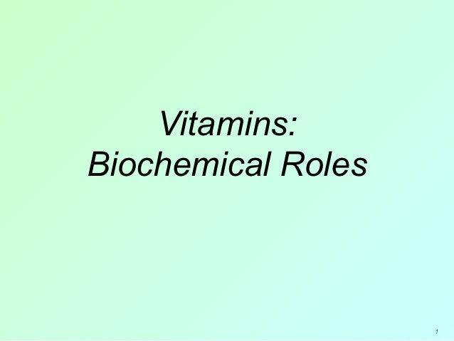 Vitamins:Biochemical Roles                    1