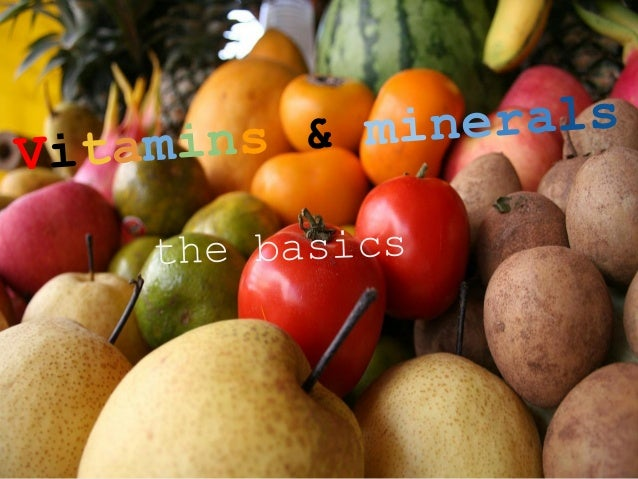 Vitamins & minerals the basics