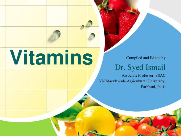 Vitamins 1 638gcb1387771817 vitamins compiled and edited by dr syed ismail associate professor ssac vn marathwada agricultural toneelgroepblik Choice Image