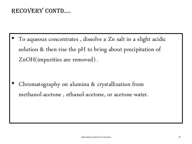 RecoveRy contd…. • To aqueous concentrates , dissolve a Zn salt in a slight acidic solution & then rise the pH to bring ab...