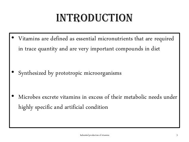 introduction • Vitamins are defined as essential micronutrients that are required in trace quantity and are very important...